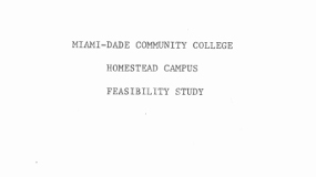 Feasibility study for a new campus in southernmost Dade County (Homestead)