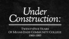 Under Construction, a history of the College's first 25 years
