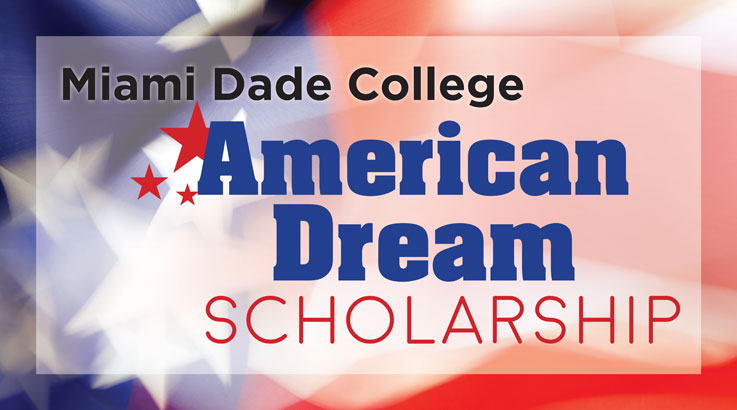 American Dream | Scholarships | Financial Aid | Miami Dade College