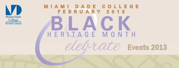 Miami Dade College Kendall Campus Black Heritage Month Calendar